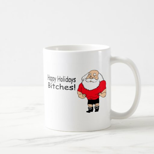 Happy Holidays Bitches (Santa) Mugs