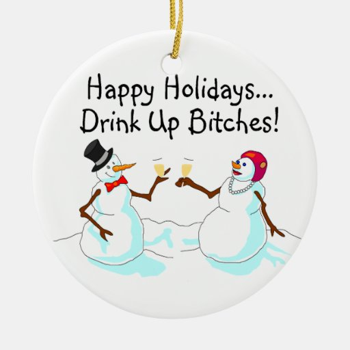 Happy Holidays Drink Up Bitches Snowman Christmas Ornaments