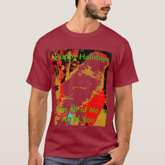 , Happy Holidays, From All of Me to All o... T-Shirt