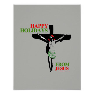 HAPPY HOLIDAYS FROM JESUS POSTERS
