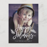 """Happy Holidays Full Photo Chic Hand Lettered Holiday Postcard<br><div class=""""desc"""">Make a stunning statement this holiday season with this stylish photo holiday postcard featuring &quot;Happy Holidays&quot; in a chic hand-lettered brush script font with whimsical foliage. Also available as a flat card. Visit the shop to see more matching items from this collection!</div>"""