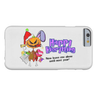 Happy Holidays-Happy Anything-Happy Everything Barely There iPhone 6 Case