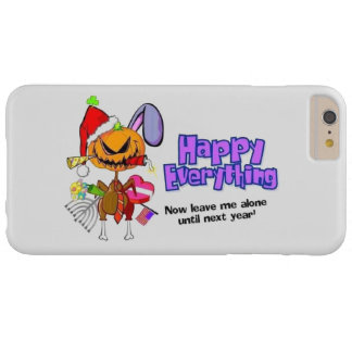 Happy Holidays-Happy Anything-Happy Everything Barely There iPhone 6 Plus Case