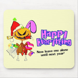 Happy Holidays-Happy Anything-Happy Everything Mouse Pad
