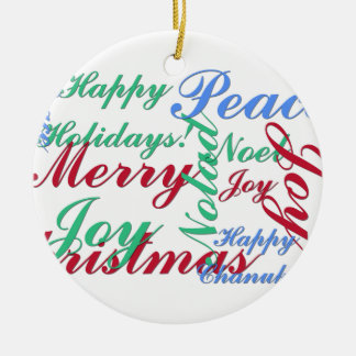 Happy Holidays, Merry Christmas, Peace, Happy Chan Ceramic Ornament