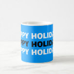 "Happy Holidays ""Mug"""