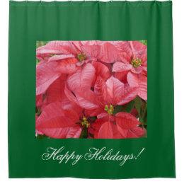 Happy Holidays Poinsettia Shower Curtain