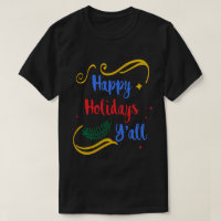 Happy Holidays Y'all, Funny Christmas Design, ZSG T-Shirt
