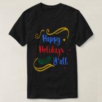 Happy Holidays Y'all, Funny Christmas Design, ZSG T-Shirt