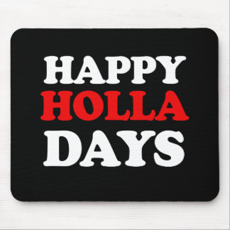 Happy Holla Days -- Holiday Humor -.png Mouse Pad