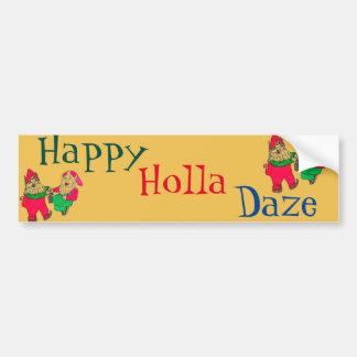HAPPY HOLLA DAZE bumpersticker Car Bumper Sticker