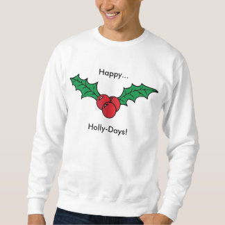 Happy Holly-Days Christmas Holiday Daze Sweatshirt