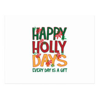 Happy Holly days Every Day Is Gift Postcard