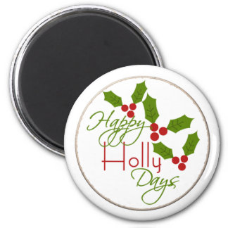 """Happy Holly Days Magnet 2.25 """" Round"""