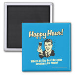 Happy Hour: Best Business Decisions Are Made Happ 2 Inch Square Magnet