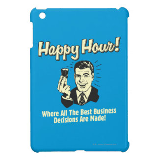 Happy Hour: Best Business Decisions Are Made Happ Case For The iPad Mini