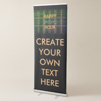 Happy Hour Create Your Own Text Here Retractable Banner