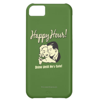 Happy Hour: Drink Until He's Cute iPhone 5C Cover