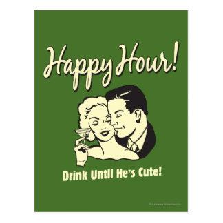 Happy Hour: Drink Until He's Cute Postcard