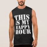 Happy Hour Sleeveless T-shirts