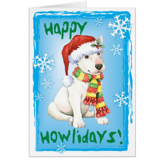 Happy Howliday Bull Terrier Greeting Card