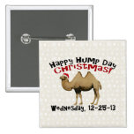 Happy Hump Day Christmas Funny Wednesday Camel Buttons
