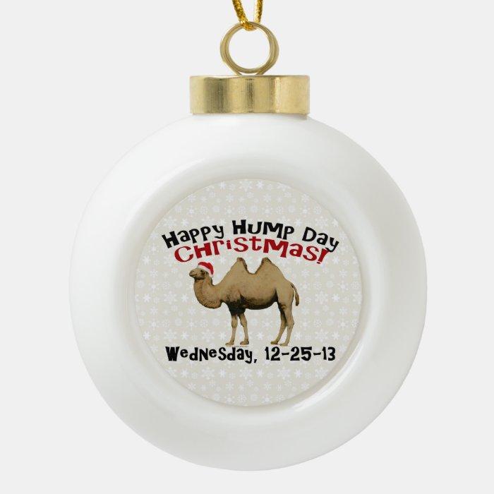 Happy Hump Day Christmas Funny Wednesday Camel Ceramic Ball Christmas Ornament