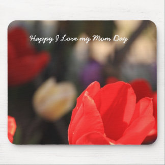 Happy I Love my Mom Day Mouse Pad