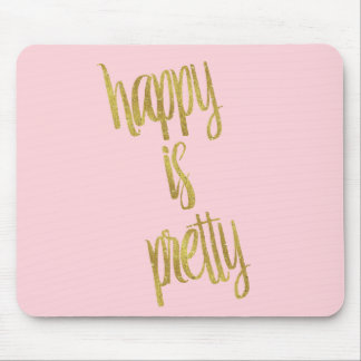 Happy is Pretty Quote Faux Gold Foil Glitter Pink Mouse Pad