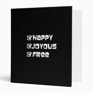 Happy Joyous Free 3 Ring Binder