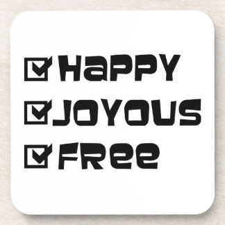 Happy Joyous Free Beverage Coaster