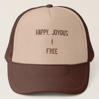 Happy, Joyous & Free cap