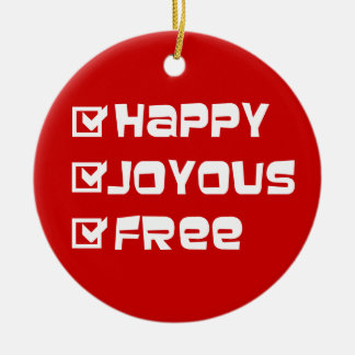Happy Joyous Free Ceramic Ornament