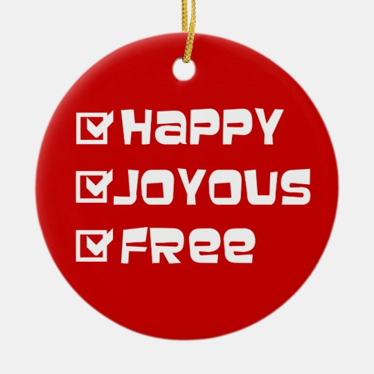 Happy Joyous Free Ceramic Ornament