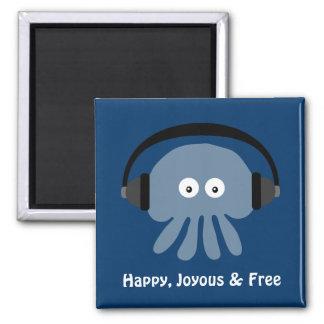 Happy Joyous & Free Jellyfish magnet