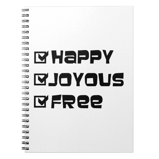 Happy Joyous Free Notebook