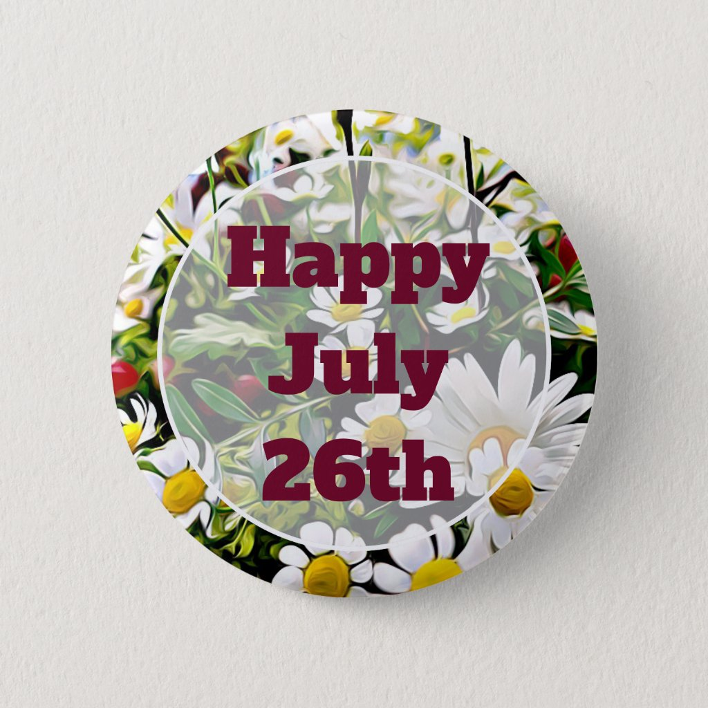 Happy July 26th Floral Pretty Happy Message Button