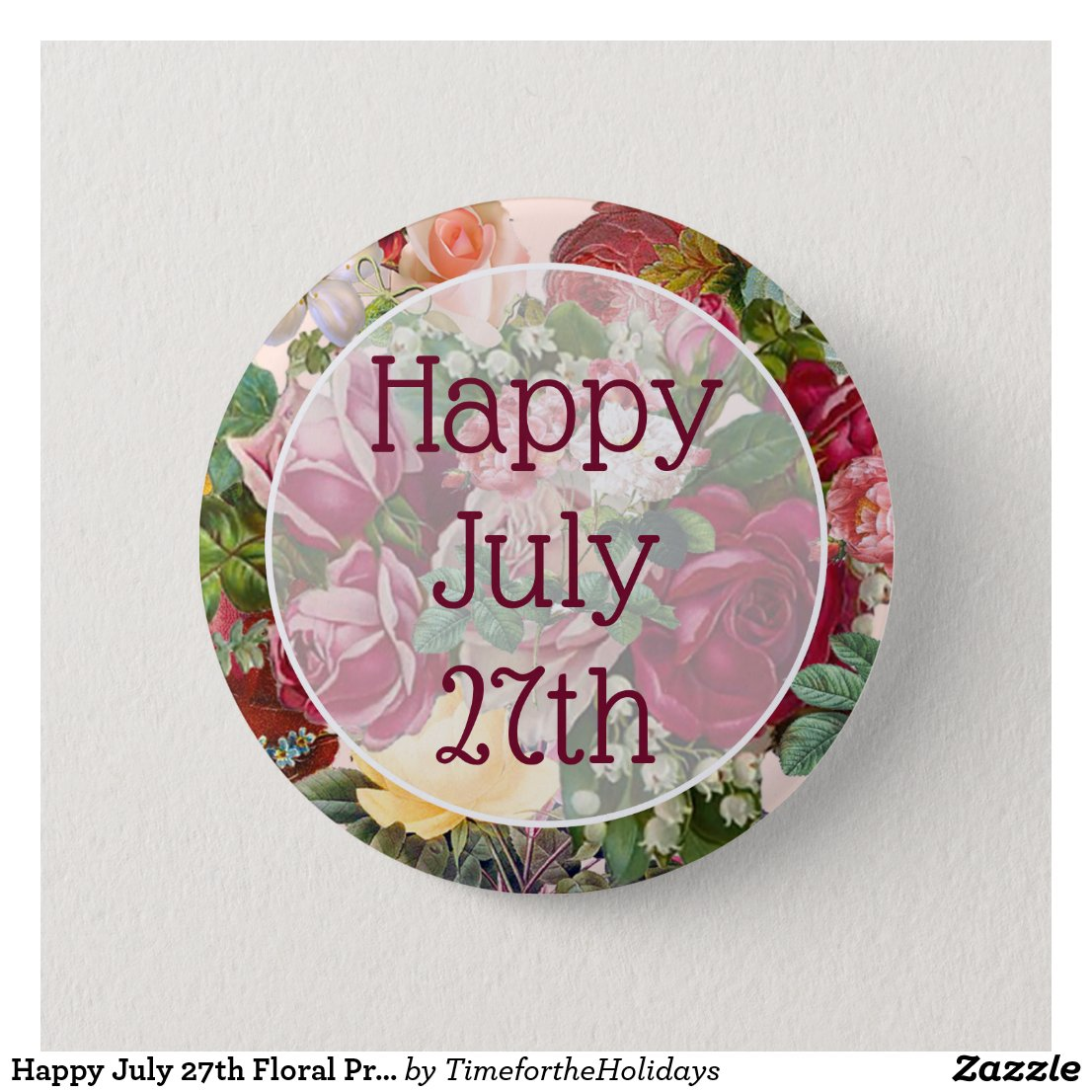 Happy July 27th Floral Pretty Happy Message Button