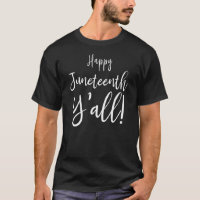 Happy Juneteenth Y'All T-Shirt