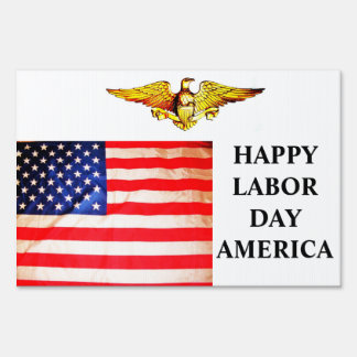 HAPPY LABOR DAY AMERICA yard sign