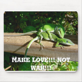 Happy Lizards-4, Make LOVE!!! Not WAR!!!, Make ... Mouse Pad