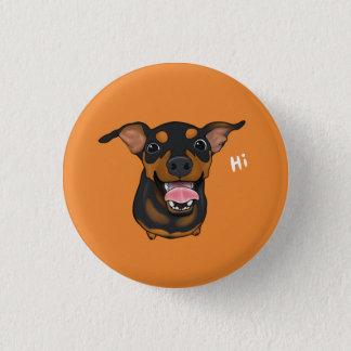 Happy Miniature Pinscher Dog Pinback Button