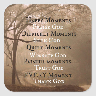 Happy Moments Praise God Quote Square Sticker