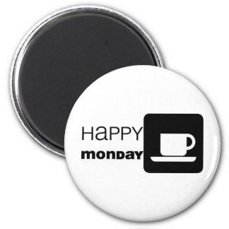 Happy Monday  Humor! 2 Inch Round Magnet