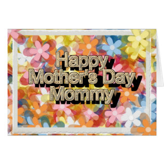 Happy Mother's Day Mommy Greeting Card