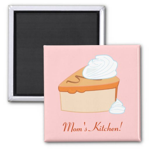 Happy Mother Day: Piece of Pie Magnet