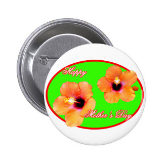 Happy Mother s Day Hibiscus Green Red Oval The MUS Pinback Buttons