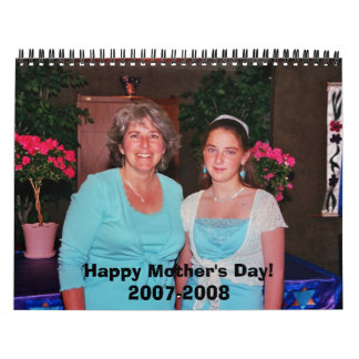 Happy Mother's Day!2007-2008 Calendar