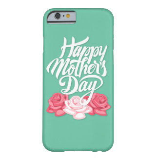 Happy Mother's Day calligraphy with roses Barely There iPhone 6 Case