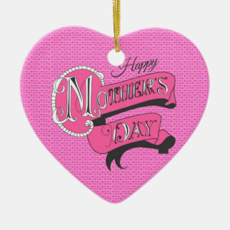 Happy mother's day! ceramic ornament